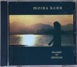 二手CD: Moira Kerr 莫拉可兒 : MacIain of Glencoe